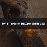 Top 5 Types of Welding Joints 2021