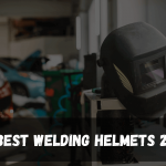 10 Best Welding Helmet 2021 - Reviews & Budget Friendly