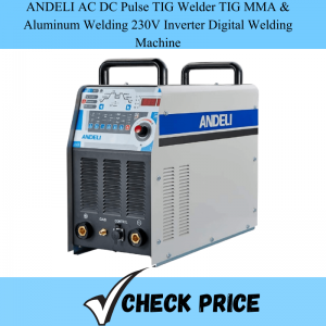 ANDELI AC DC Pulse TIG Welder TIG MMA & Aluminum Welding 230V Inverter Digital Welding Machine