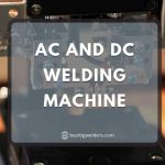 Difference Between AC and DC Welding Machine 2021