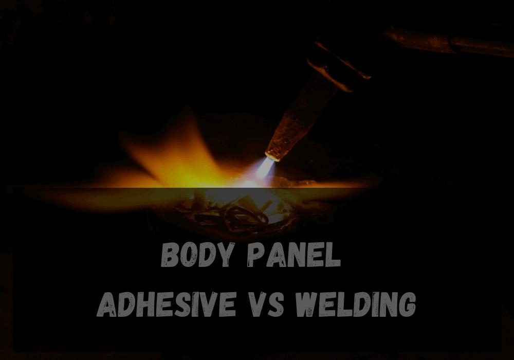 Body Panel Adhesive vs Welding