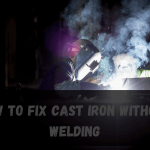 How to Fix Cast Iron without Welding? - 2021 [Easiest Way]