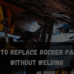 How to Replace Rocker Panels Without Welding? in 2021