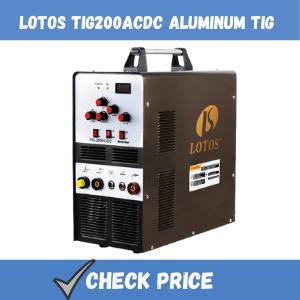 LOTOS TIG200ACDC Aluminum TIG