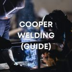 The Ultimate Guide Of Copper Welding Process (Latest Review)