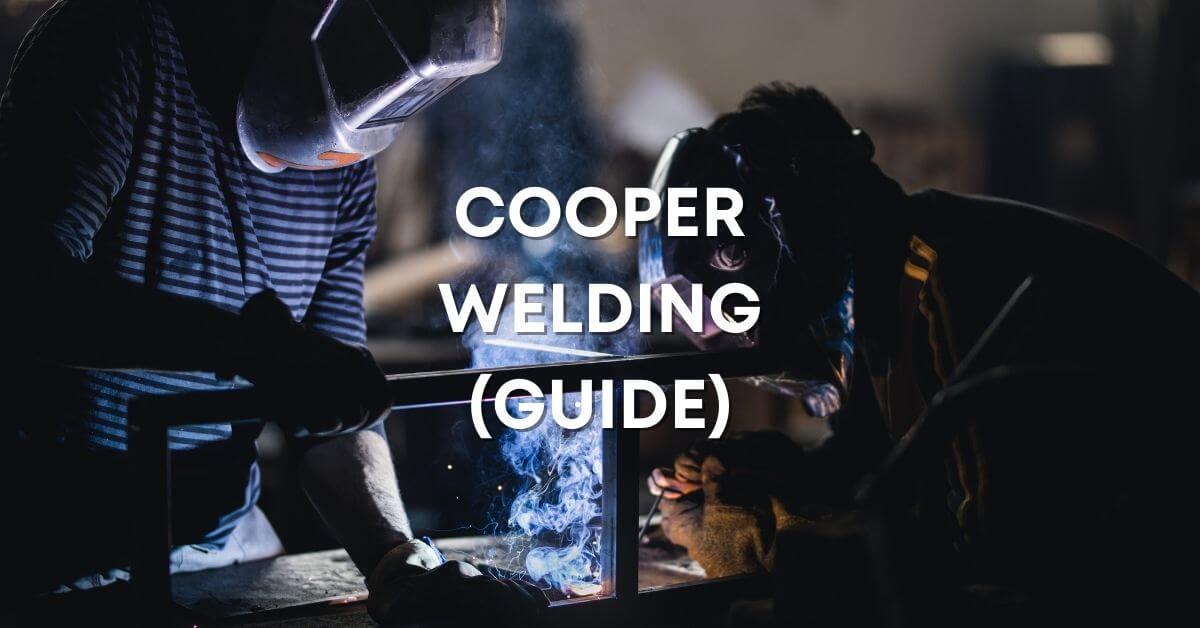 Cooper Welding Guide