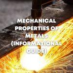 Mechanical Properties of Metals (Informational Guide)